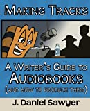 img - for Making Tracks: A Writer's Guide to Audiobooks (And How To Produce Them) book / textbook / text book