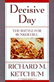 Decisive Day, Richard M. Ketchum, 0805060995