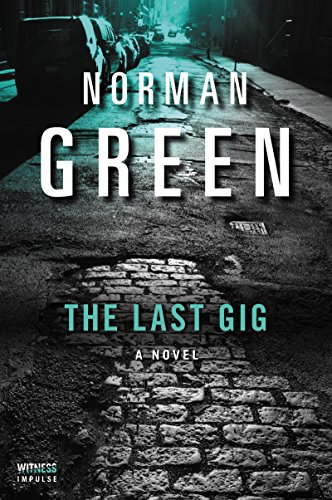The last gig a novel an alessandra martillo mystery kindle the last gig a novel an alessandra martillo mystery by green fandeluxe Images
