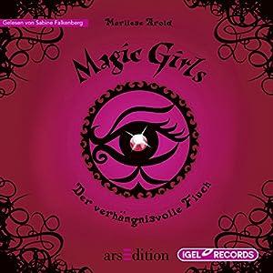 Der verhängnisvolle Fluch (Magic Girls 1) Hörbuch