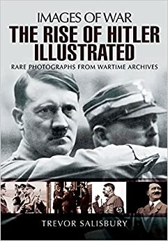 Amazon.com: The Rise of Hitler Illustrated (Images of War ...