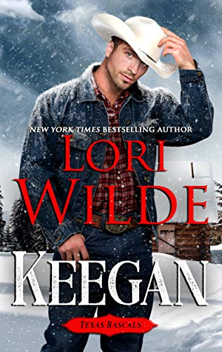 Keegan (Texas Rascals Book 1) by [Wilde, Lori]