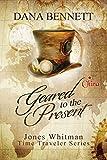 Geared to the Present (Jones Whitman Time Traveler Series Book 1)