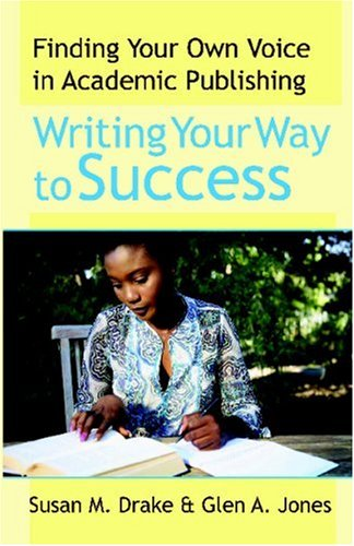 Writing Your Way to Success: Finding Your Own Voice in Academic Publishing (New Forums Faculty Development)