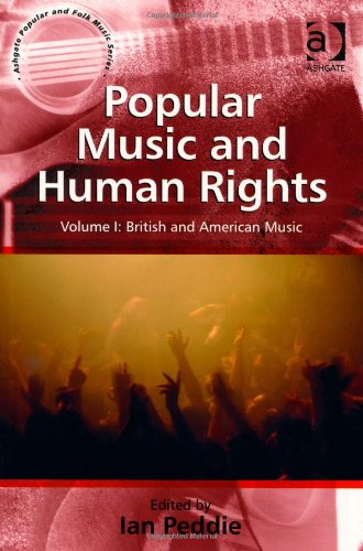 Popular Music and Human Rights: Volume I: World Music (Ashgate Popular and Folk Music Series)