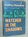 Front cover for the book Watcher in the Shadows by Geoffrey Household