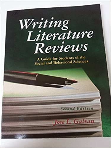 Amazon com  Writing Literature Reviews  A Guide for Students of the Social  and Behavioral Sciences                  Jose L  Galvan  Books