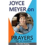 Joyce Meyer: on Prayers that get answered. [with examples]