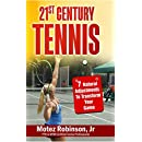 21st Century Tennis: 7 Natural Adjustments to Transform Your Game