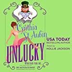 Unlucky: The Case Files of Dr. Matilda Schmidt, Paranormal Psychologist | Cynthia St. Aubin