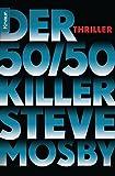 Der 50 / 50-Killer by Steve Mosby (2010-04-06)