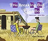 The Breaking Bad Cookbook by Chris Mitchell (2015-04-01)