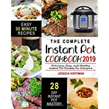 Instant Pot Cookbook 2019: The Complete Instant Pot Cookbook – Delicious, Easy, and Healthy Instant Pot Recipes For Everyone (Electric Pressure Cooker Cookbook)