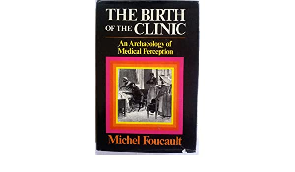 The Birth of the Clinic: An Archaeology of Medical Perception: Amazon.es: Michel Foucault: Libros en idiomas extranjeros