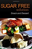 Sugar-Free Solution - Snack and Dessert, Sugar-Free Solution 2 Pack Books, 149477528X