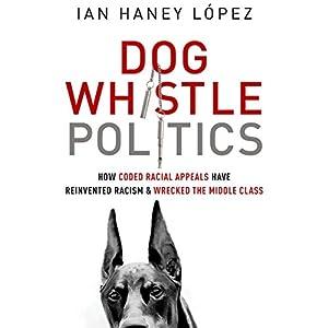 Dog Whistle Politics Audiobook