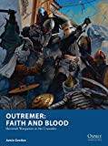 Outremer: Faith and Blood: Skirmish Wargames in the Crusades (Osprey Wargames)