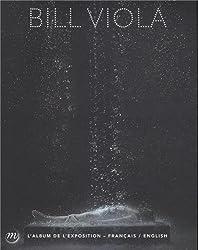 Bill Viola : Album bilingue de l'exposition