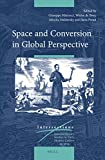 Space and Conversion in Global Perspective, , 9004280626