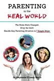 img - for Parenting in the Real World: The Rules Have Changed. Drop the Guilt. Handle Any Parenting Situation in 7 Simple Steps. book / textbook / text book