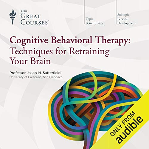 Cognitive Behavioral Therapy: Techniques for Retraining Your Brain ()