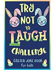 Try Not to Laugh Challenge, Easter Joke Book for Kids: Easter Basket Stuffer for Boys, Girls, Teens & Adults, Fun Easter Activity Book with Cute Animal Easter Jokes, Easter Riddles, & Funny Easter Knock-Knock Jokes, Easter Unicorn Jokes, Adorable Emoji Bunnies & Chicks, Easter Activities for the Whole Family!