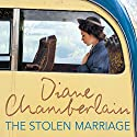 The Stolen Marriage Audiobook by Diane Chamberlain Narrated by To Be Announced