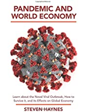 Pandemic and World Economy: Learn about the Novel Viral Outbreak, how to Survive it, and its Effects on Global Economy