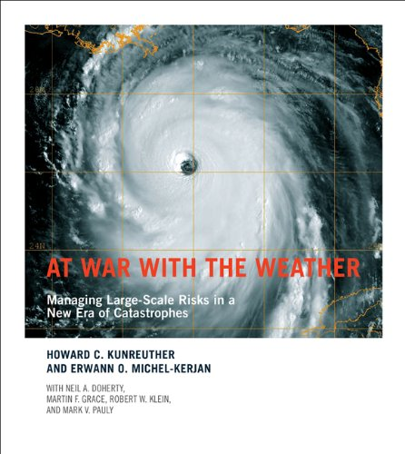At War with the Weather: Managing Large-Scale Risks in a New Era of Catastrophes (MIT Press)