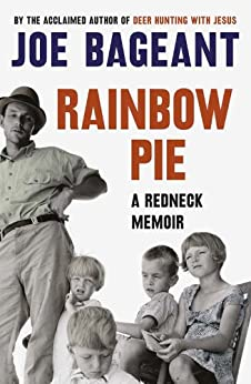 Rainbow Pie: A Redneck Memoir by [Bageant, Joe]