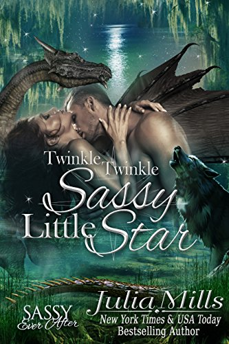 Sassy Star - Twinkle Twinkle Sassy Little Star: Sassy Ever After (Dragon Guard Book 23)