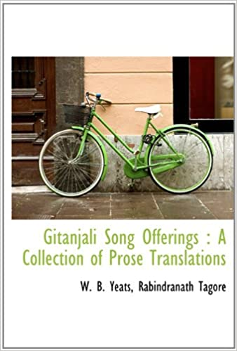 Gitanjali Song Offerings: A Collection of Prose Translations