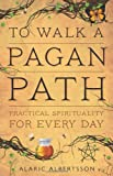 To Walk a Pagan Path, Alaric Albertsson, 0738737240