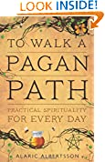 #10: To Walk a Pagan Path: Practical Spirituality for Every Day
