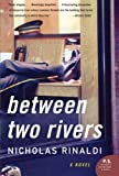img - for Between Two Rivers: A Novel book / textbook / text book