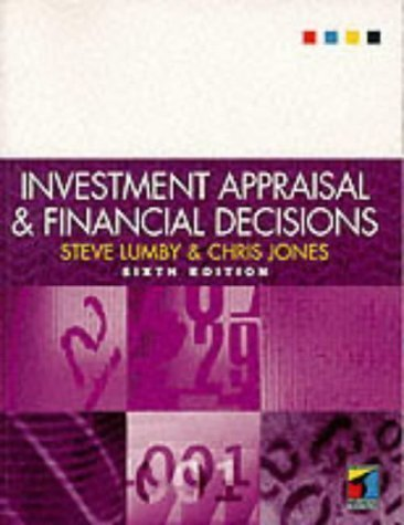 Investment Appraisal and Financial Decisions 6th (sixth) Revised Edition by Lumby, Stephen published by Cengage Learning EMEA (1998)