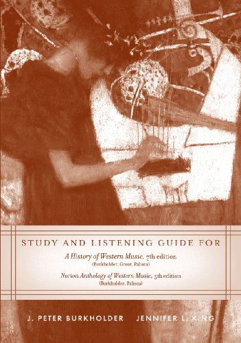 Study and Listening Guide: for A History of Western Music, Seventh Edition and Norton Anthology of Western Music, Fifth