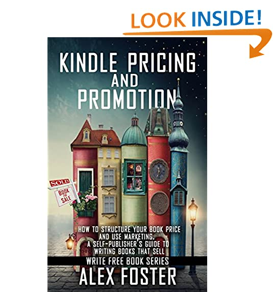 Book pricing and promotion how to market and promote your kindle book a self publishers guide to writing books that sell write free book series