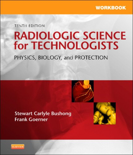 Workbook for Radiologic Science for Technologists: Physics, Biology, and Protection, 10e