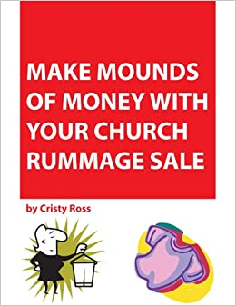 Make Mounds of Money with Your Church Rummage Sale: Cristy