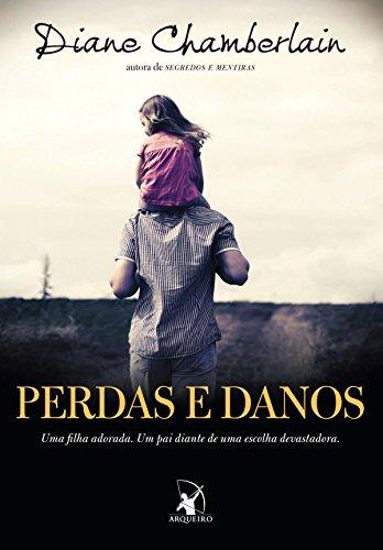 Perdas e danos: Uma filha adorada. Um pai diante de uma escolha devastadora.