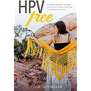 HPV A Guidebook to Infection with Human Papillomavirus and How to