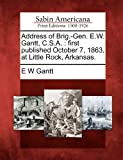Address of Brig. -Gen. E. W. Gantt, C. S. A., E. W. Gantt, 127585768X