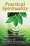 Practical Spirituality: The Spiritual Basis of Nonviolent Communication (Nonviolent Communication Guides)