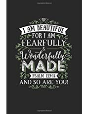 Christian Journal for Women - I Am Fearfully and Wonderfully Made - 6x9 Notebook with Prayer Journal Paper for Journaling and Writing: Inspirational Christian Journal Notebook Planner for Prayer Notes, Bible Verses, and Daily Scripture
