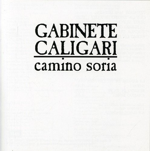 Gabinete Caligari - Camino Soria By Gabinete Caligari (2005-05-17) - Zortam Music