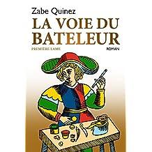 LA VOIE DU BATELEUR: PREMIÈRE LAME (French Edition)