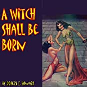 A Witch Shall Be Born | Robert E. Howard