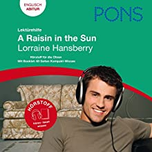 A Raisin in the Sun - Hansberry Lektürehilfe. PONS Lektürehilfe - A Raisin in the Sun - Lorraine Hansberry Audiobook by Christa Martin Narrated by Tesz Millan, Tony King, David Whitley