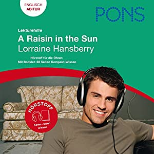 A Raisin in the Sun - Hansberry Lektürehilfe. PONS Lektürehilfe - A Raisin in the Sun - Lorraine Hansberry Audiobook